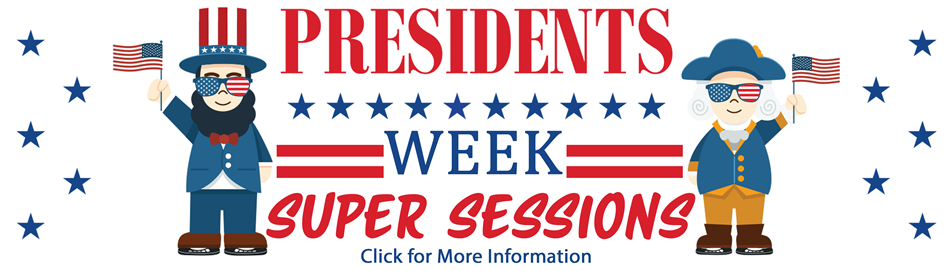 Holiday Super Sessions for Presidents Week